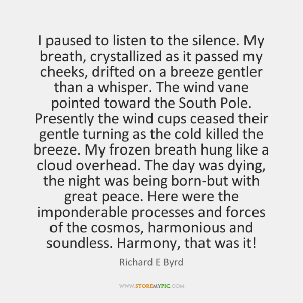 I paused to listen to the silence. My breath, crystallized as it ...