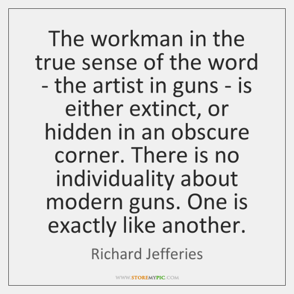 The workman in the true sense of the word - the artist ...