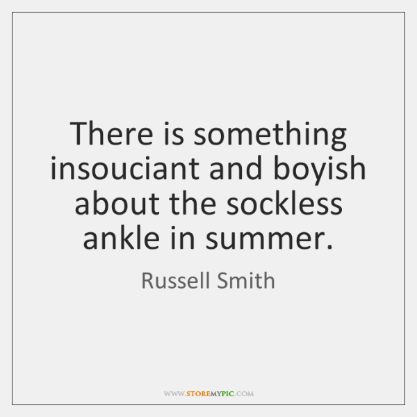 There is something insouciant and boyish about the sockless ankle in summer.