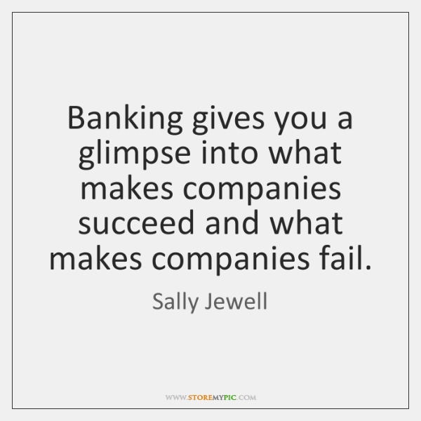 Banking gives you a glimpse into what makes companies succeed and what ...