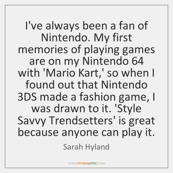I've always been a fan of Nintendo. My first memories of playing ...