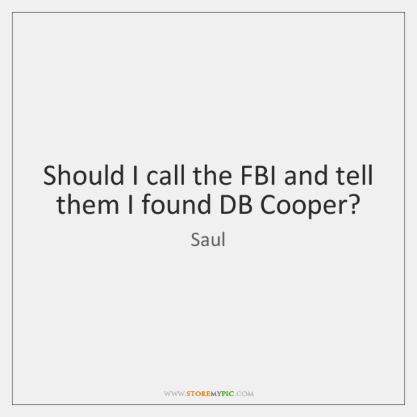 Should I call the FBI and tell them I found DB Cooper?