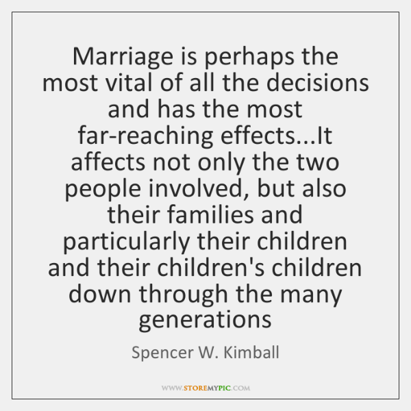 Marriage is perhaps the most vital of all the decisions and has ...