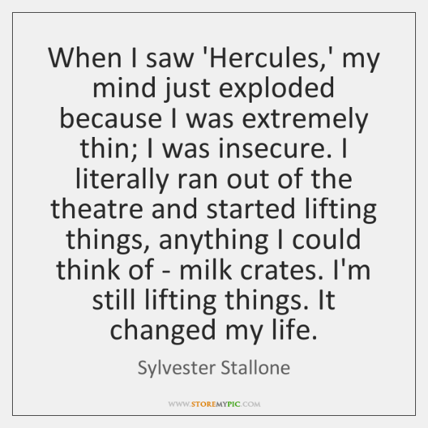 When I saw 'Hercules,' my mind just exploded because I was ...