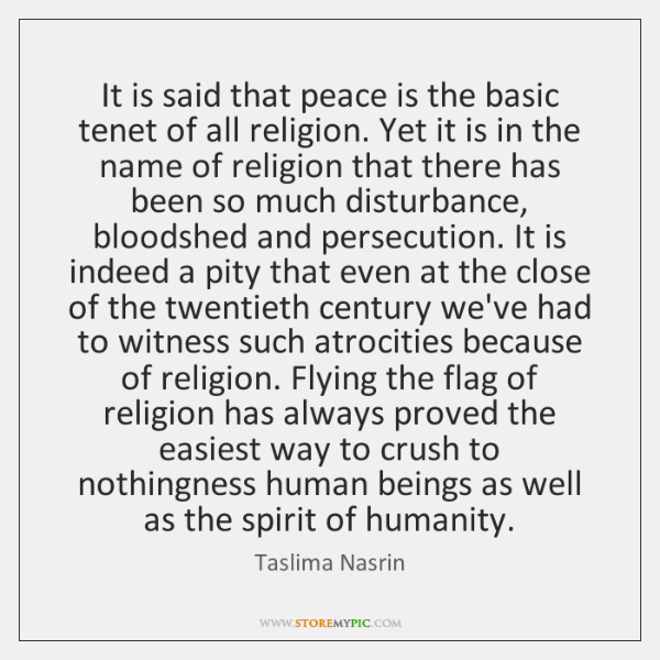 It is said that peace is the basic tenet of all religion. ...
