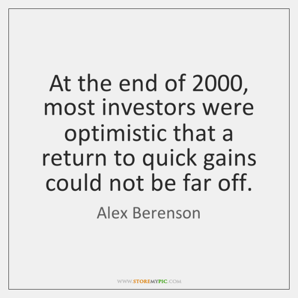 At the end of 2000, most investors were optimistic that a return to ...