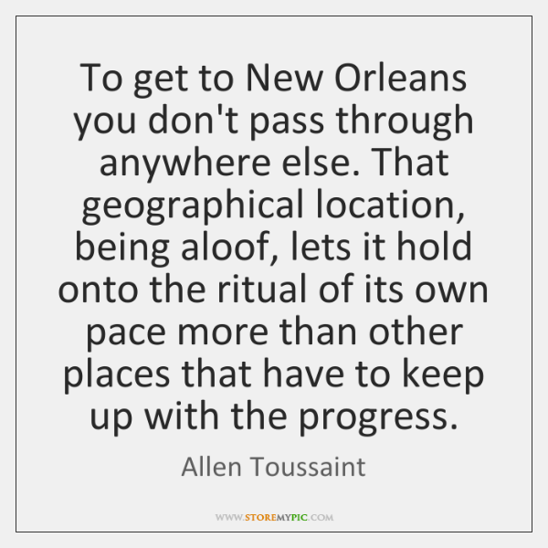 To get to New Orleans you don't pass through anywhere else. That ...