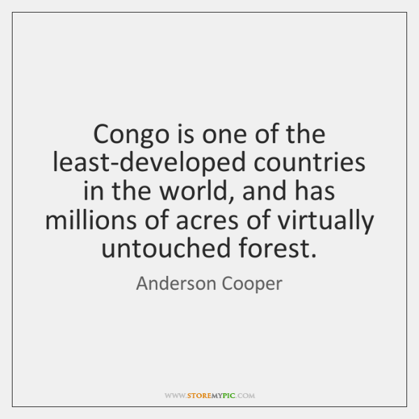 Congo is one of the least-developed countries in the world, and has ...