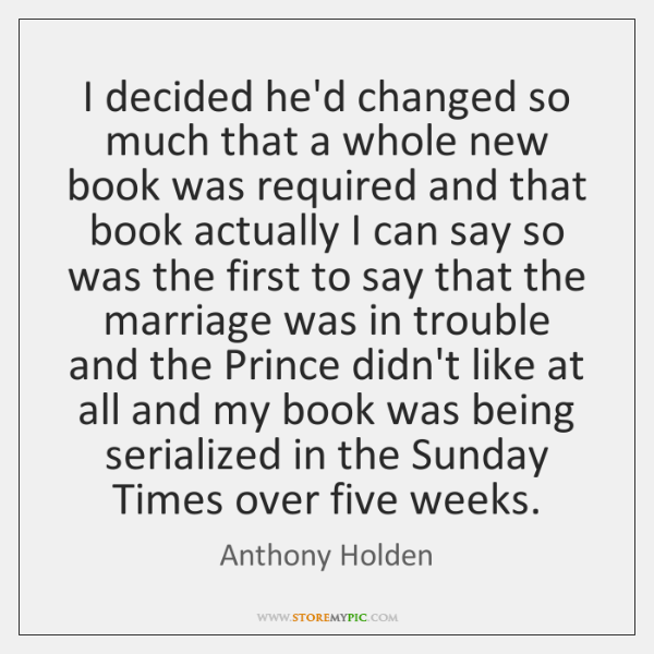 I decided he'd changed so much that a whole new book was ...