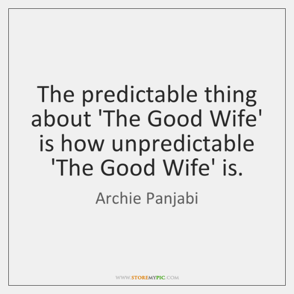 The predictable thing about 'The Good Wife' is how unpredictable 'The Good ...
