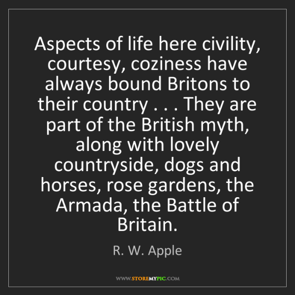 R. W. Apple: Aspects of life here civility, courtesy, coziness have...