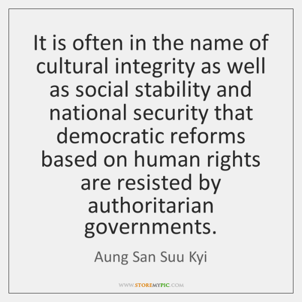 It is often in the name of cultural integrity as well as ...