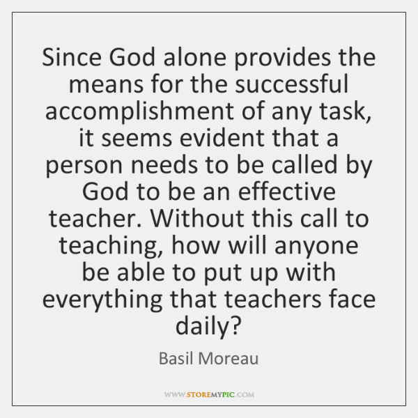Since God alone provides the means for the successful accomplishment of any ...