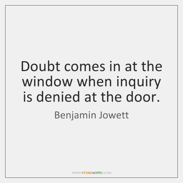 Doubt comes in at the window when inquiry is denied at the ...