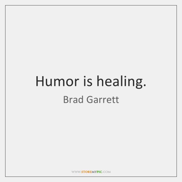Humor is healing.