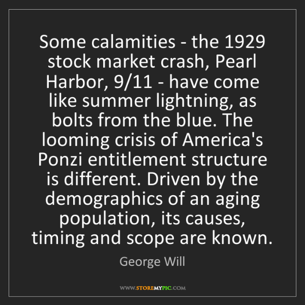 George Will: Some calamities - the 1929 stock market crash, Pearl...