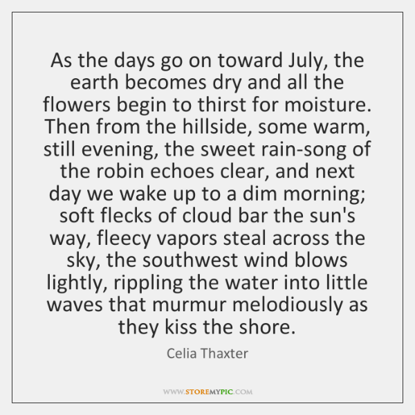As the days go on toward July, the earth becomes dry and ...