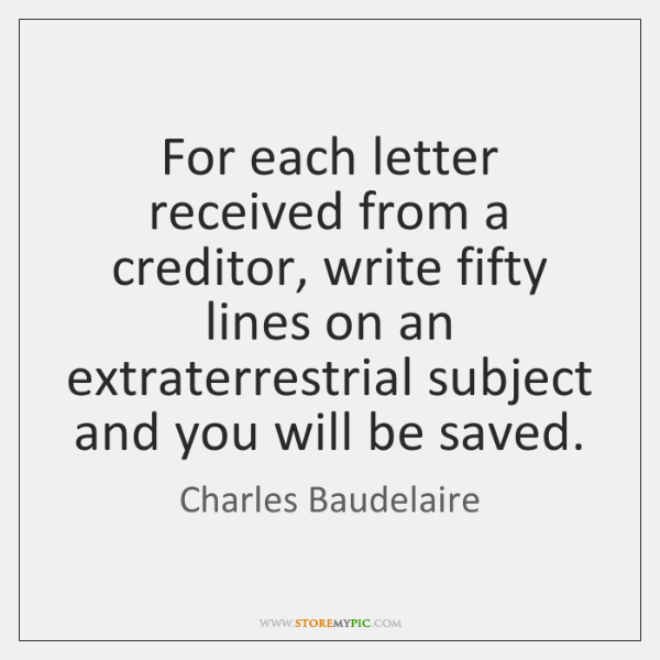 For each letter received from a creditor, write fifty lines on an ...