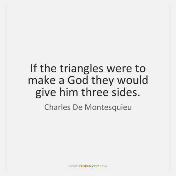 If the triangles were to make a God they would give him ...