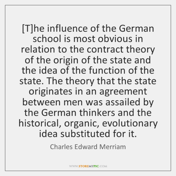[T]he influence of the German school is most obvious in relation ...