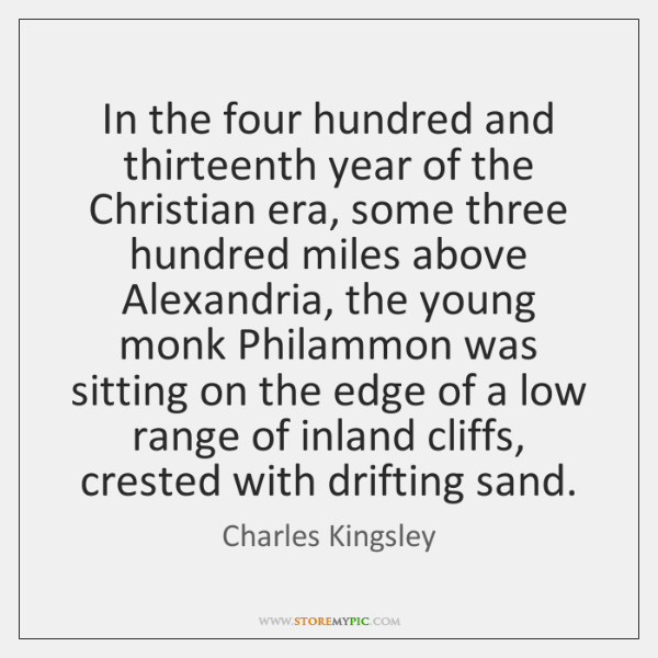 In the four hundred and thirteenth year of the Christian era, some ...