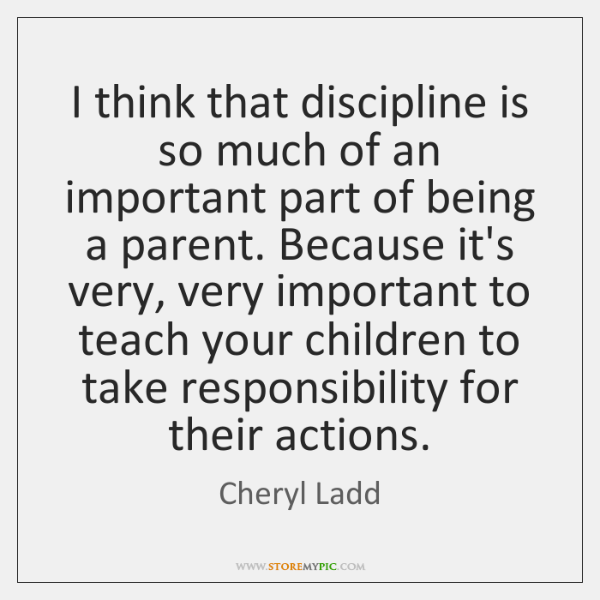 I think that discipline is so much of an important part of ...