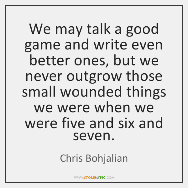 We may talk a good game and write even better ones, but ...