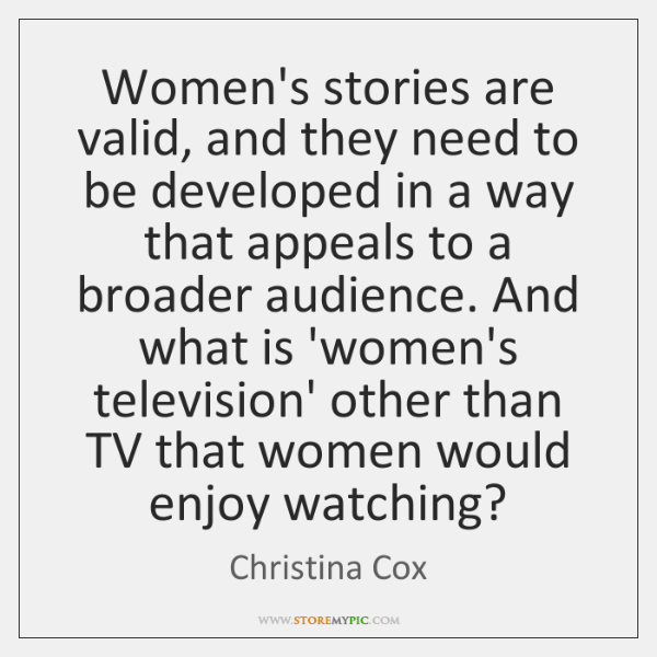 Women's stories are valid, and they need to be developed in a ...