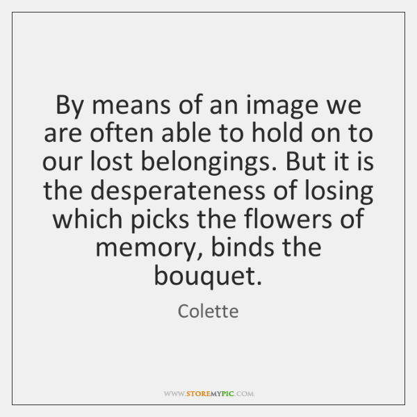By means of an image we are often able to hold on ...