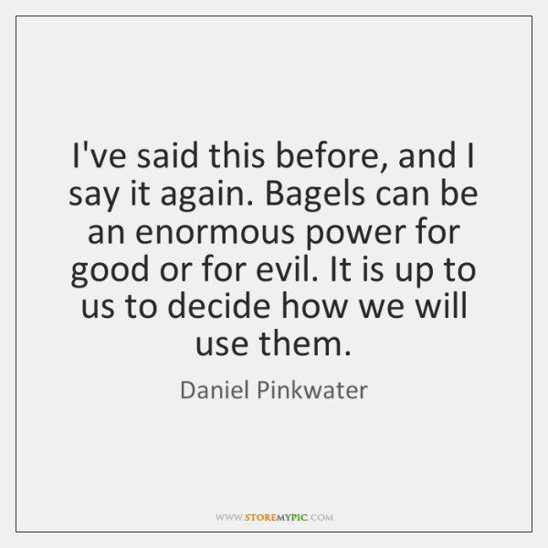 I've said this before, and I say it again. Bagels can be ...