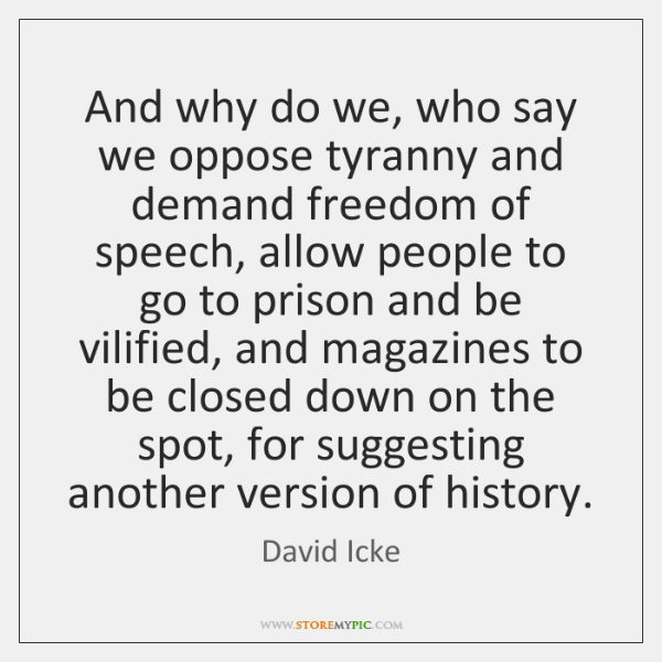 And why do we, who say we oppose tyranny and demand freedom ...