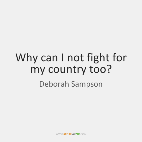 Why can I not fight for my country too?