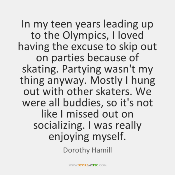 In my teen years leading up to the Olympics, I loved having ...