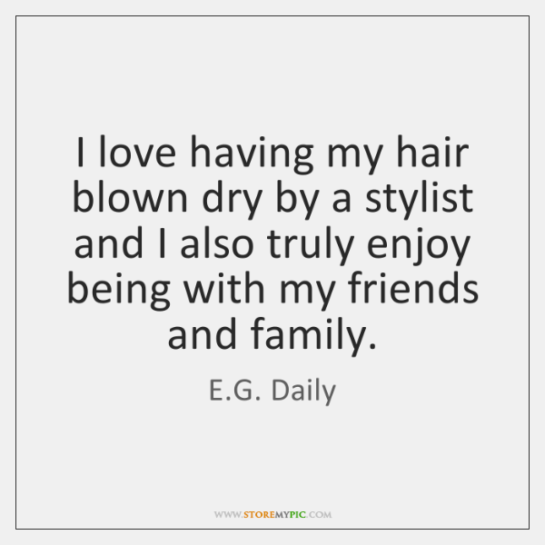 I love having my hair blown dry by a stylist and I ...