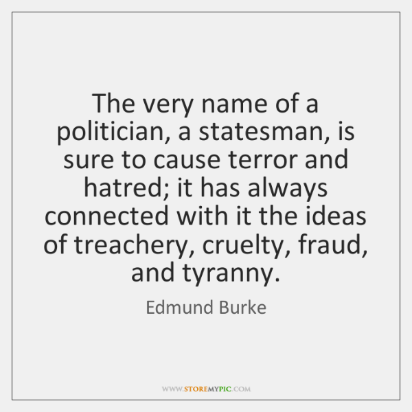 The very name of a politician, a statesman, is sure to cause ...