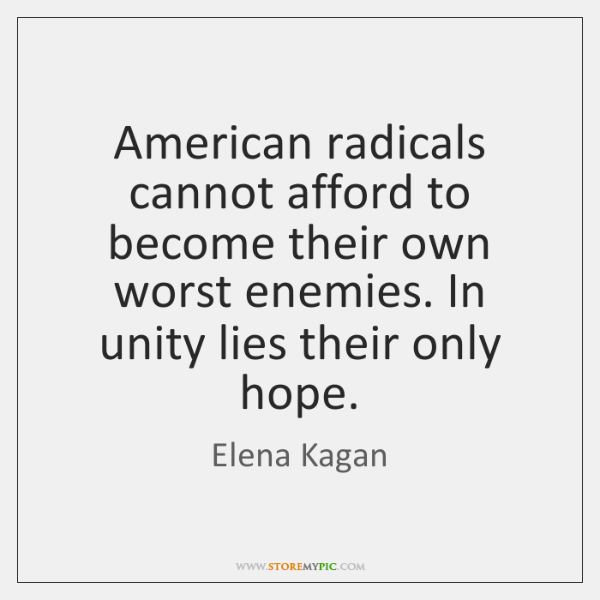 American radicals cannot afford to become their own worst enemies. In unity ...