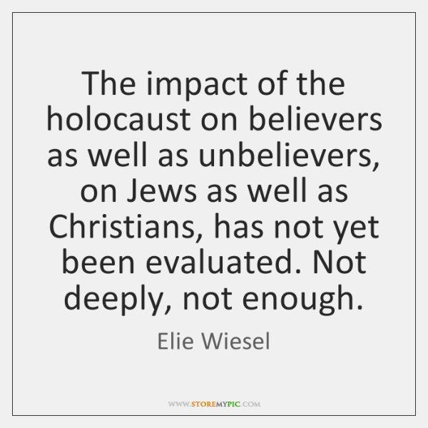 The impact of the holocaust on believers as well as unbelievers, on ...