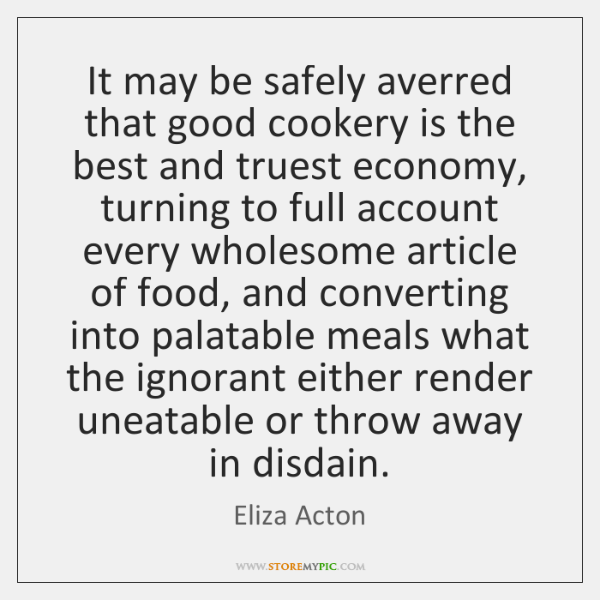 It may be safely averred that good cookery is the best and ...