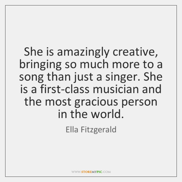 She is amazingly creative, bringing so much more to a song than ...