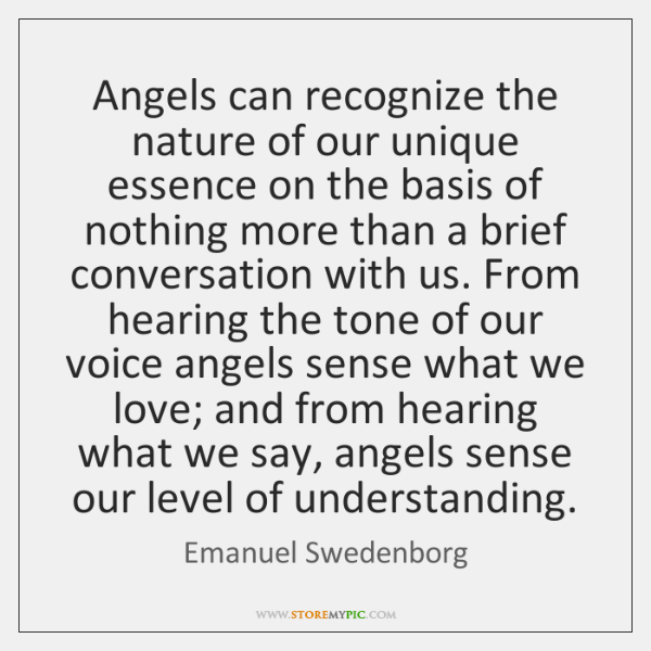Angels can recognize the nature of our unique essence on the basis ...
