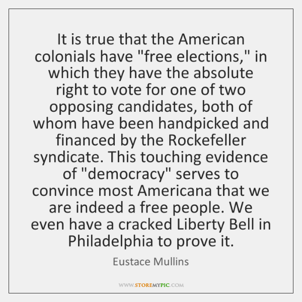 It is true that the American colonials have