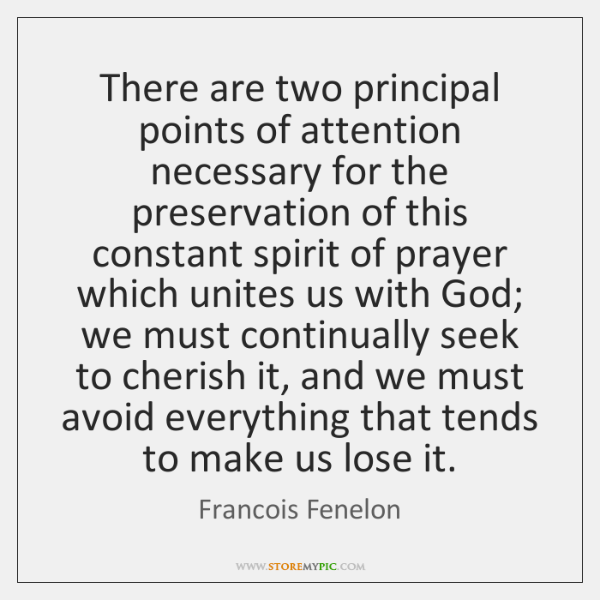 There are two principal points of attention necessary for the preservation of ...
