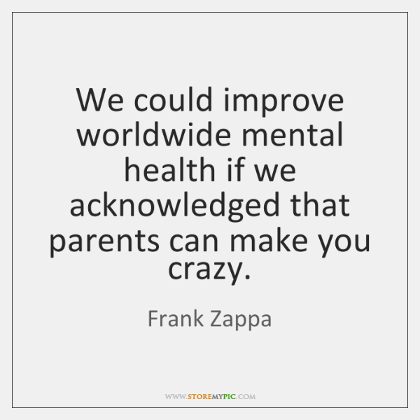 We could improve worldwide mental health if we acknowledged that parents can ...