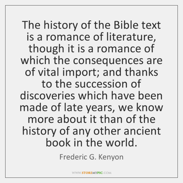 The history of the Bible text is a romance of literature, though ...