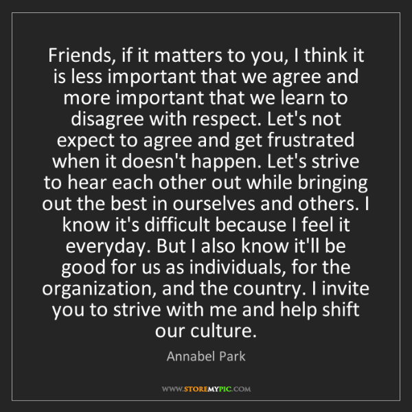Annabel Park: Friends, if it matters to you, I think it is less important...