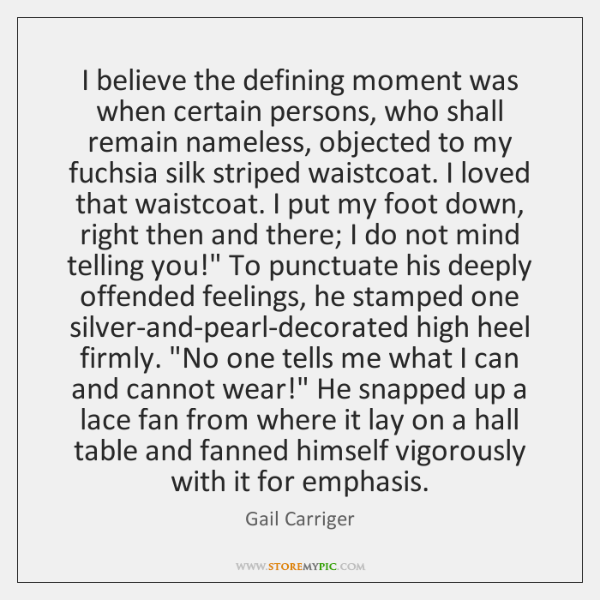 I believe the defining moment was when certain persons, who shall remain ...