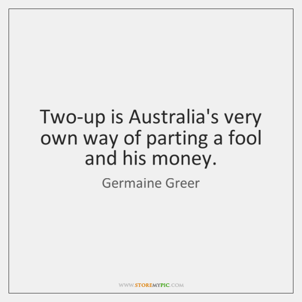Two-up is Australia's very own way of parting a fool and his ...