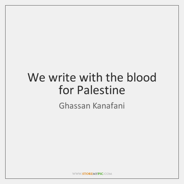 We write with the blood for Palestine