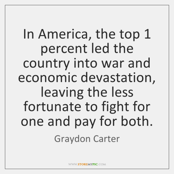 In America, the top 1 percent led the country into war and economic ...