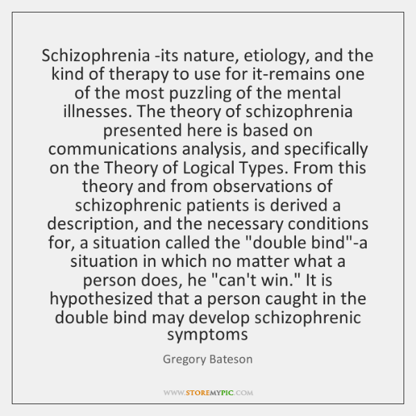 Schizophrenia -its nature, etiology, and the kind of therapy to use for ...